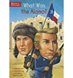 [(What Was the Alamo? )] [Author: Pam Pollack] [Oct-2013]