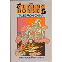 The Flying Horses: Tales from China