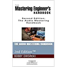 The Audio Mastering Handbook: 2nd Edition™