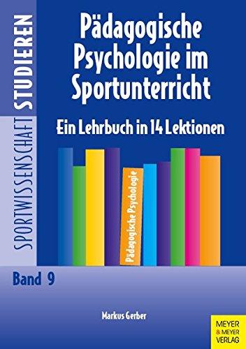 Pädagogische Psychologie im Sportunterricht. Ein Lehrbuch in 14 Lektionen. (Sportwissenschaft studieren)