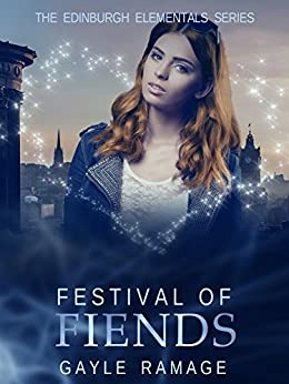 Festival of Fiends (Edinburgh Elementals Book 4) by [Ramage, Gayle]