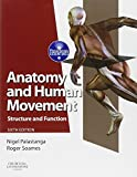 Anatomy and Human Movement: Structure and function, 6e (Physiotherapy Essentials)
