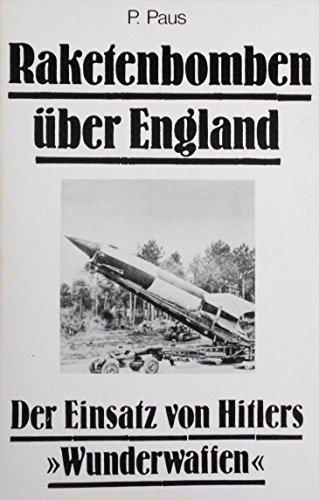 Raketenbomben über England: Der Einsatz von Hitlers Wunderwaffen