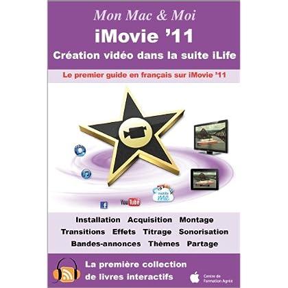 iMovie '11 : Création vidéo dans la suite iLife (Mon Mac & Moi)