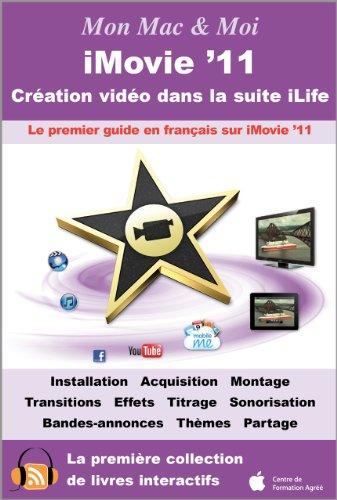 iMovie '11 : Cration vido dans la suite iLife (Mon Mac & Moi)