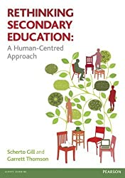 Rethinking Secondary Education: A Human-Centred Approach by Gill. Scherto ( 2012 ) Paperback