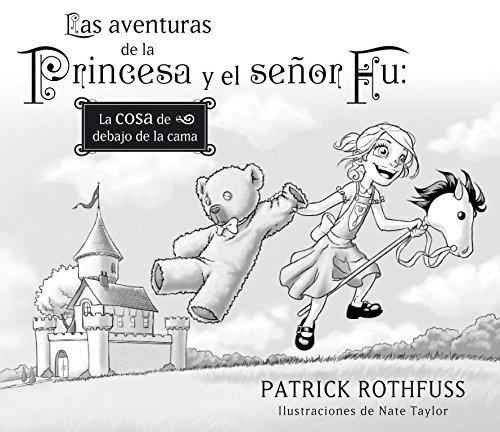 Las aventuras de la Princesa y el señor Fu: La cosa de debajo de la cama (OBRAS DIVERSAS) por Patrick Rothfuss
