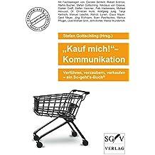 """""""Kauf mich!""""-Kommunikation: Verführen, verzaubern, verkaufen – ein So-geht's-Buch®"""