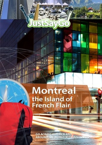 JustSayGo Montreal the Island of French Flair [DVD] [2012] [NTSC]