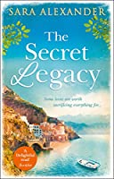 The Secret Legacy: The perfect summer read for fans of Santa Montefiore, Victoria Hislop and Dinah Jeffries (English...