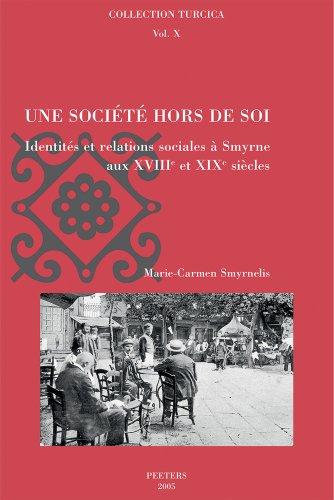 Une société hors de soi : Identités et relations sociales à Smyrne aux XVIIIe et XIXe siècles