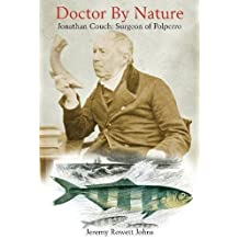 Doctor By Nature: Jonathan Couch: Surgeon of Polperro