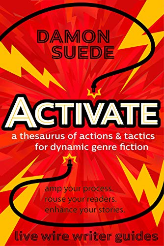 Activate: a thesaurus of actions & tactics for dynamic genre fiction (live wire writer guides) (English Edition)