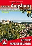 Rund um Augsburg: mit Westlichen Wäldern, Wittelsbacher Land und Ammersee. 56 Touren. Mit GPS-Tracks (Rother Wanderführer) - Kathrin Schön