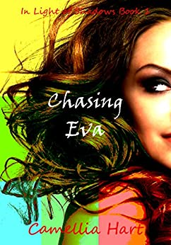 Chasing Eva (In Light of Shadows Series Book 1) by [Hart, Camellia]