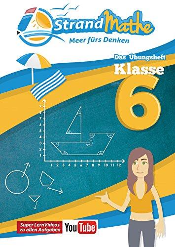 Mathematik Übungsheft Klasse 6: Matheaufgaben der Schule üben, vertiefen, wiederholen Lernvideos Lösungswege - Rechenschritte || StrandMathe: Mit ... Winkel, Abbildungen und Ganze Zahlen