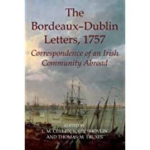 The Bordeaux-Dublin Letters, 1757: Correspondence of an Irish Community Abroad (Records of Social and Economic History)
