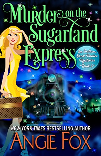 Murder on the Sugarland Express (Southern Ghost Hunter Book 6) (English Edition)