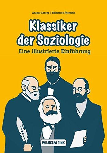 Klassiker der Soziologie. Eine illustrierte Einführung