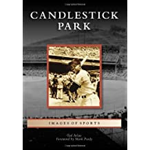 Candlestick Park (Images of Sports) by Ted Atlas (2010-12-06)