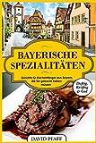 Bayerische Spezialitäten: Gerichte für Kochanfänger aus Bayern, die Sie gekocht haben müssen