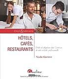 Hôtels, cafés, restaurants. Droits et obligations dans l'exercice de votre activité professionnelle