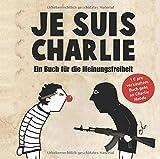 Je suis Charlie: Ein Buch für die Meinungsfreiheit von k.A.