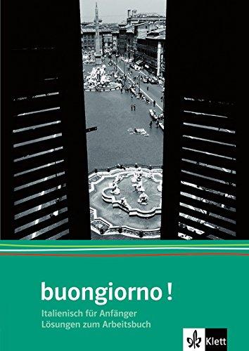 buongiorno! Neuausgabe, Lösungsheft zum Arbeitsbuch (Buongiorno! / Italienisch für Anfänger)