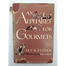 An alphabet for gourmets; with drawings by Marvin Bileck