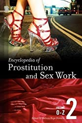 Encyclopedia of Prostitution and Sex Work: Volume 2, O-Z by Melissa Hope Ditmore (2006-08-30)