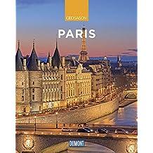 DuMont Reise-Bildband Paris: Lebensart, Kultur und Impressionen (DuMont Bildband)