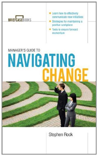 Manager's Guide to Navigating Change (Briefcase Books Series)