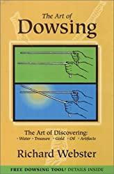 The Art of Dowsing: The Art of Discovering: Water, Treasure, Gold, Oil, Artifacts by Richard Webster (2004-04-30)
