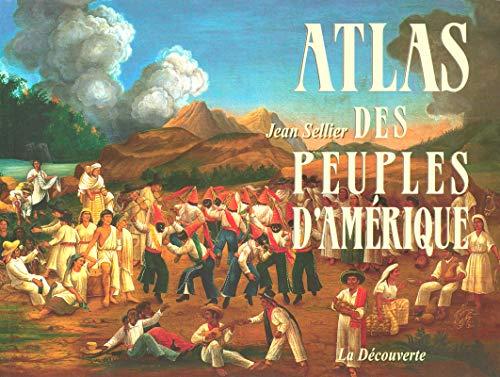 Atlas des peuples d'Amérique par Jean SELLIER