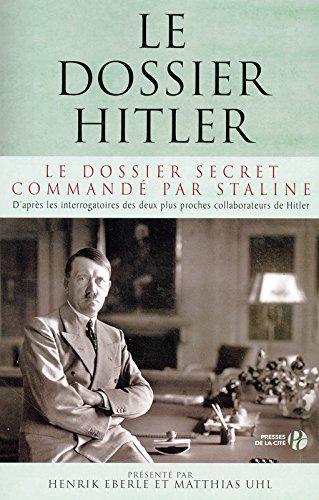 Le dossier Hitler - Le dossier secret commandé par Staline