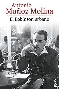 El Robinson urbano par Antonio Muñoz Molina