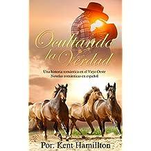 Ocultando la Verdad (Una historia romántica  en el Viejo Oeste (Spanish Edition))