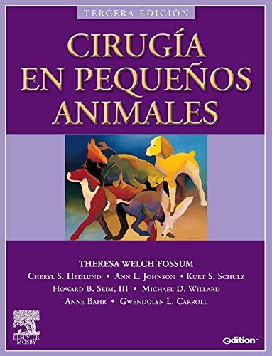 Cirugía en pequeños animales por T.W. Fossum