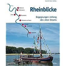 Rheinblicke - Begegnungen entlang des alten Stroms