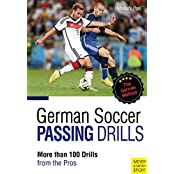 German Soccer Passing Drills: More than 100 Drills from the Pros (English Edition)