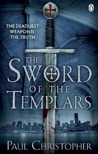 The Sword of the Templars (The Templars series, Band 1) -