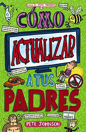 Cómo actualizar a tus padres (Castellano - A PARTIR DE 12 AÑOS ...