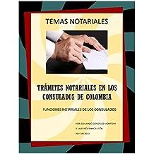Trámites notariales en los consulados de Colombia: Temas notariales (Spanish Edition)