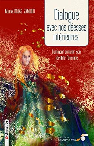 Dialogue avec nos déesses intérieures : Ou comment enrichier son identité féminine