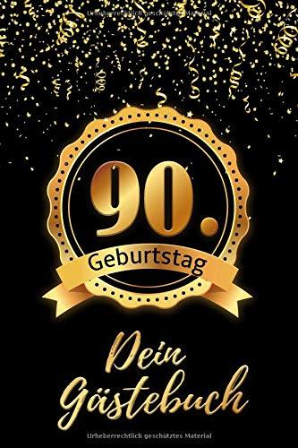 90. Geburtstag Dein: Gästebuch - Zum Ausfüllen 90 Jahre - Geschenk Zum Eintragen von Namen der Gäste und Glückwünschen, die perfekte Geschenkidee für ... und Opa als Erinnerung