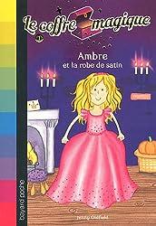 Le coffre magique, Tome 1 : Ambre et la robe de satin
