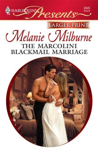 the-marcolini-blackmail-marriage-harlequin-larger-print-presents-by-melanie-milburne-2009-08-05