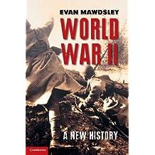 World War II: A New History by Evan Mawdsley (2009-09-28)