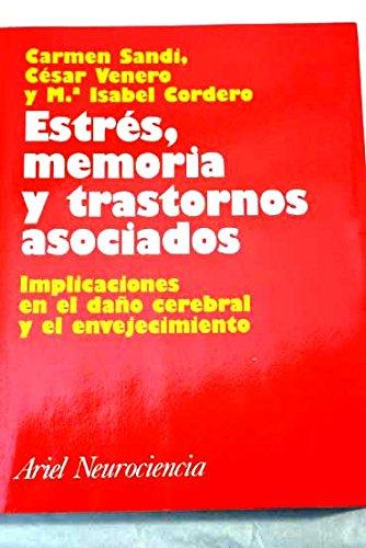 Estrés, memoria y trastornos asociados por Carmen Sandi