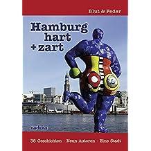 Hamburg hart + zart: 35 Geschichten · Neun Autoren · Eine Stadt
